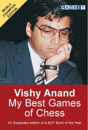 Vishy Anand: My Best Games of Chess New Edition